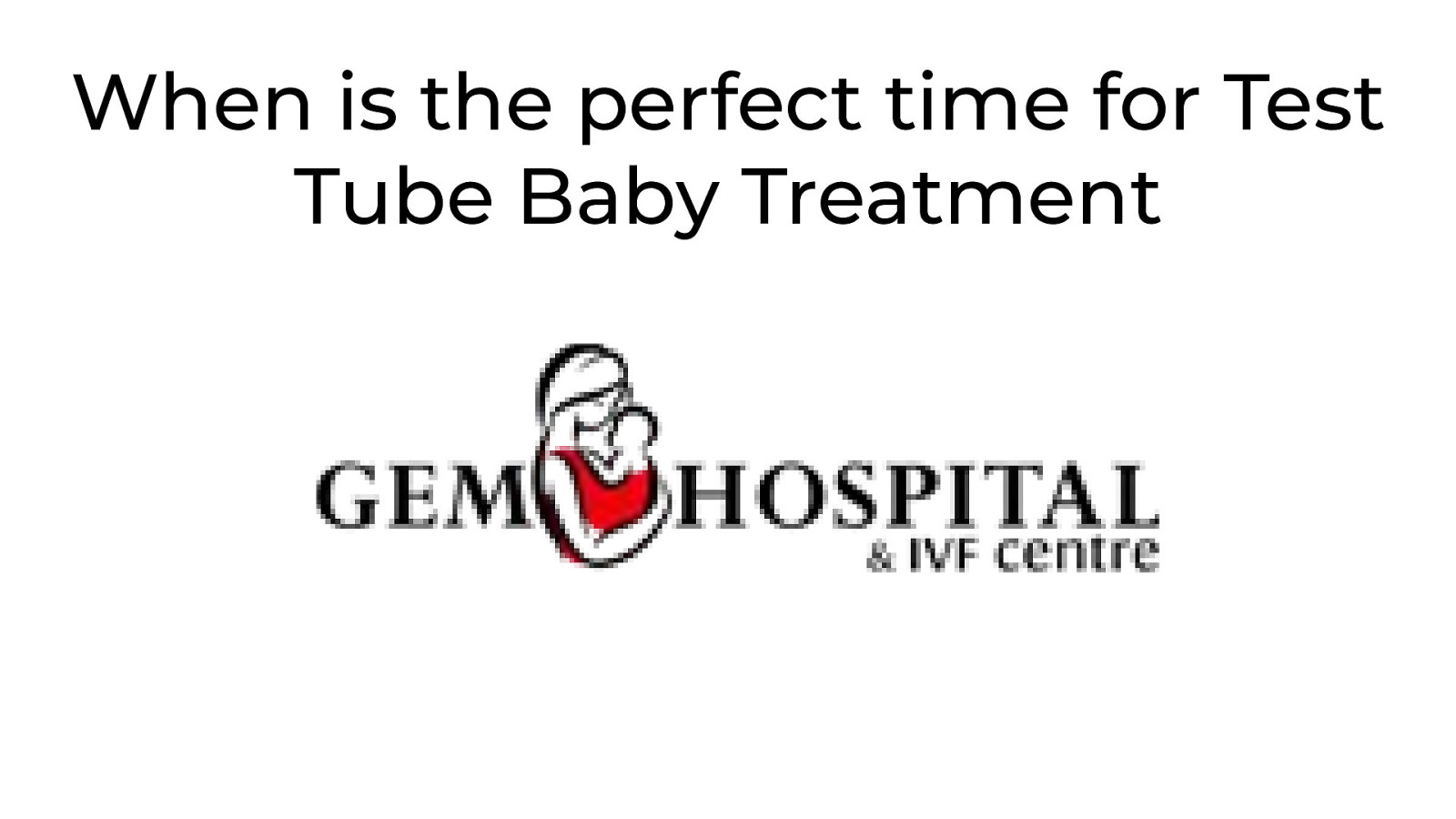 Perfect Reasons to get the Test Tube Baby Treatment by Dr.Neera Gupta