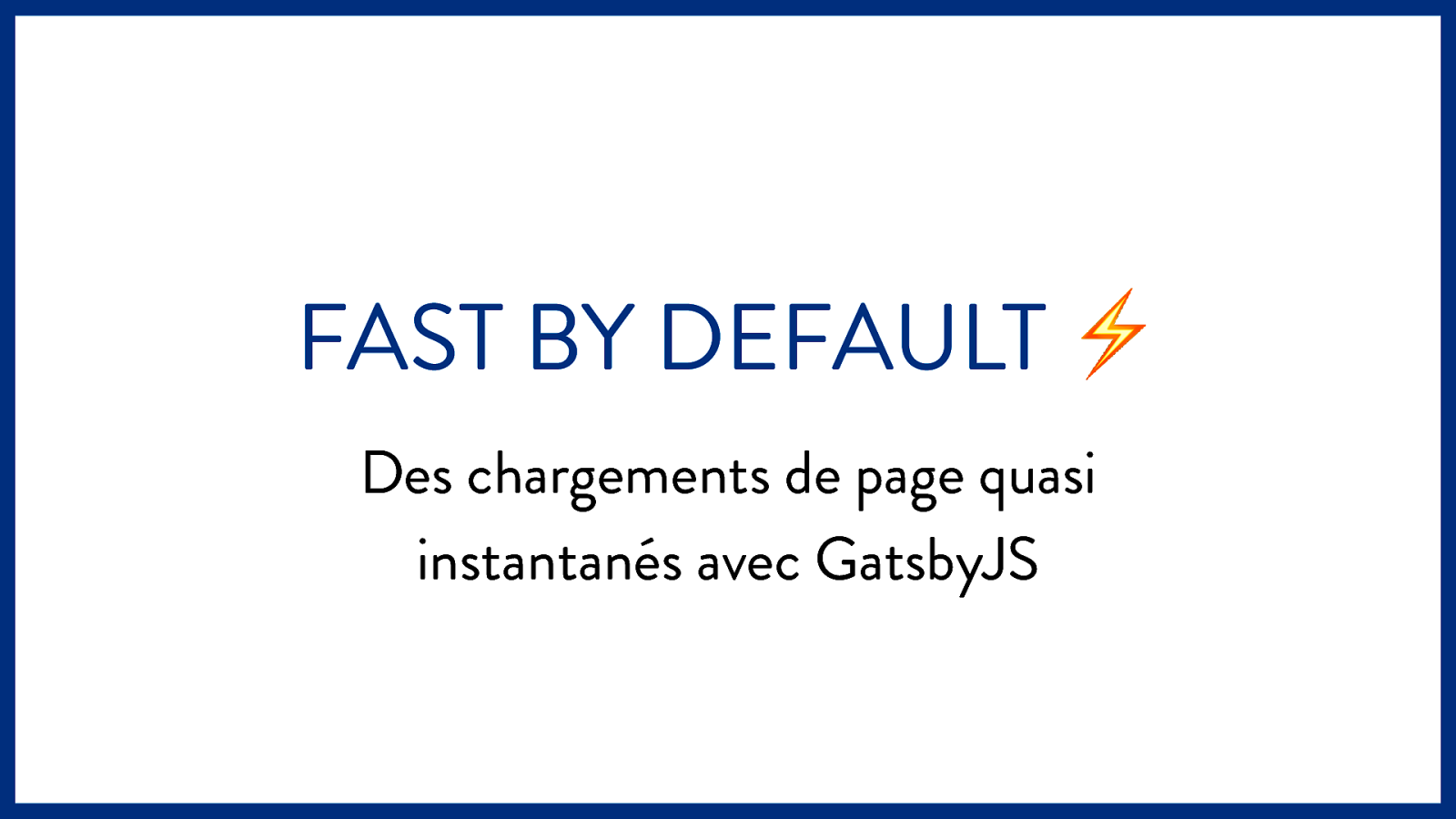 Fast by Default : Near Instant Load Times at Scale with GatsbyJS by Matthieu Auger