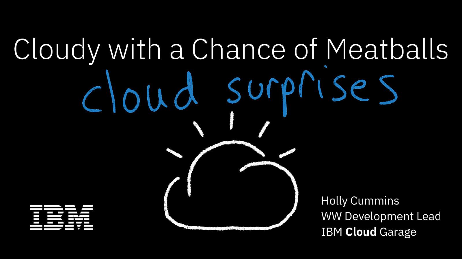 Cloudy with a Chance of Meatballs: Cloud Surprises for the Java Developer (keynote)