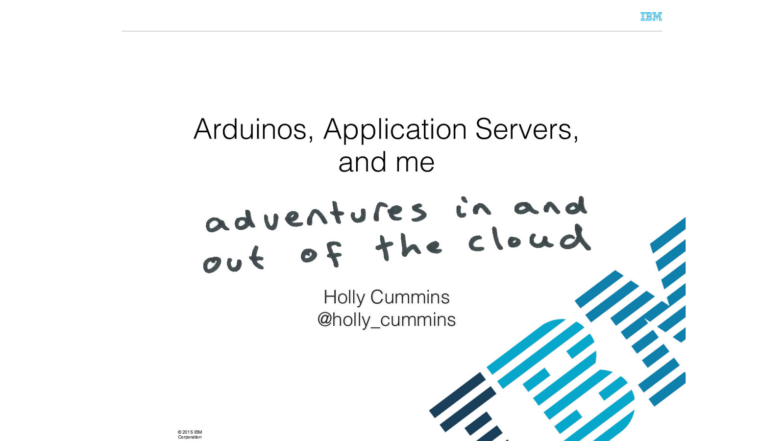 An Arduino, an Application, Server, and me - Adventures In and Out of the Cloud by Holly Cummins