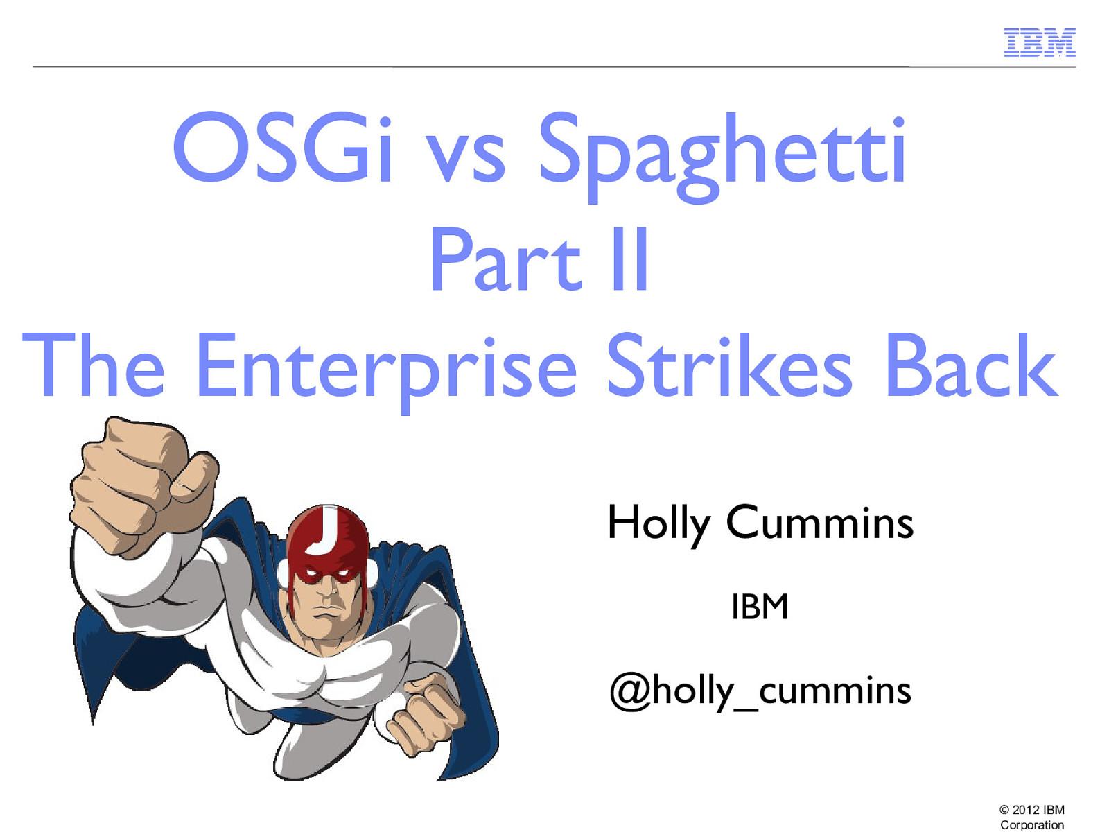 OSGi vs Spaghetti - Part II, The Enterprise strikes back