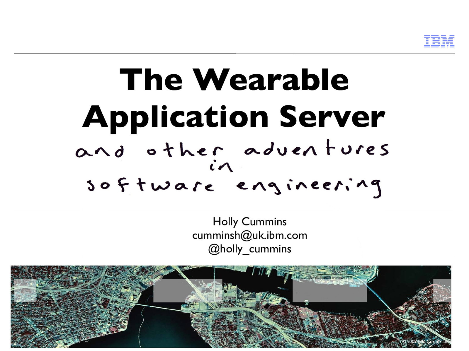 The Wearable Application Server and Other Adventures in Software Engineering