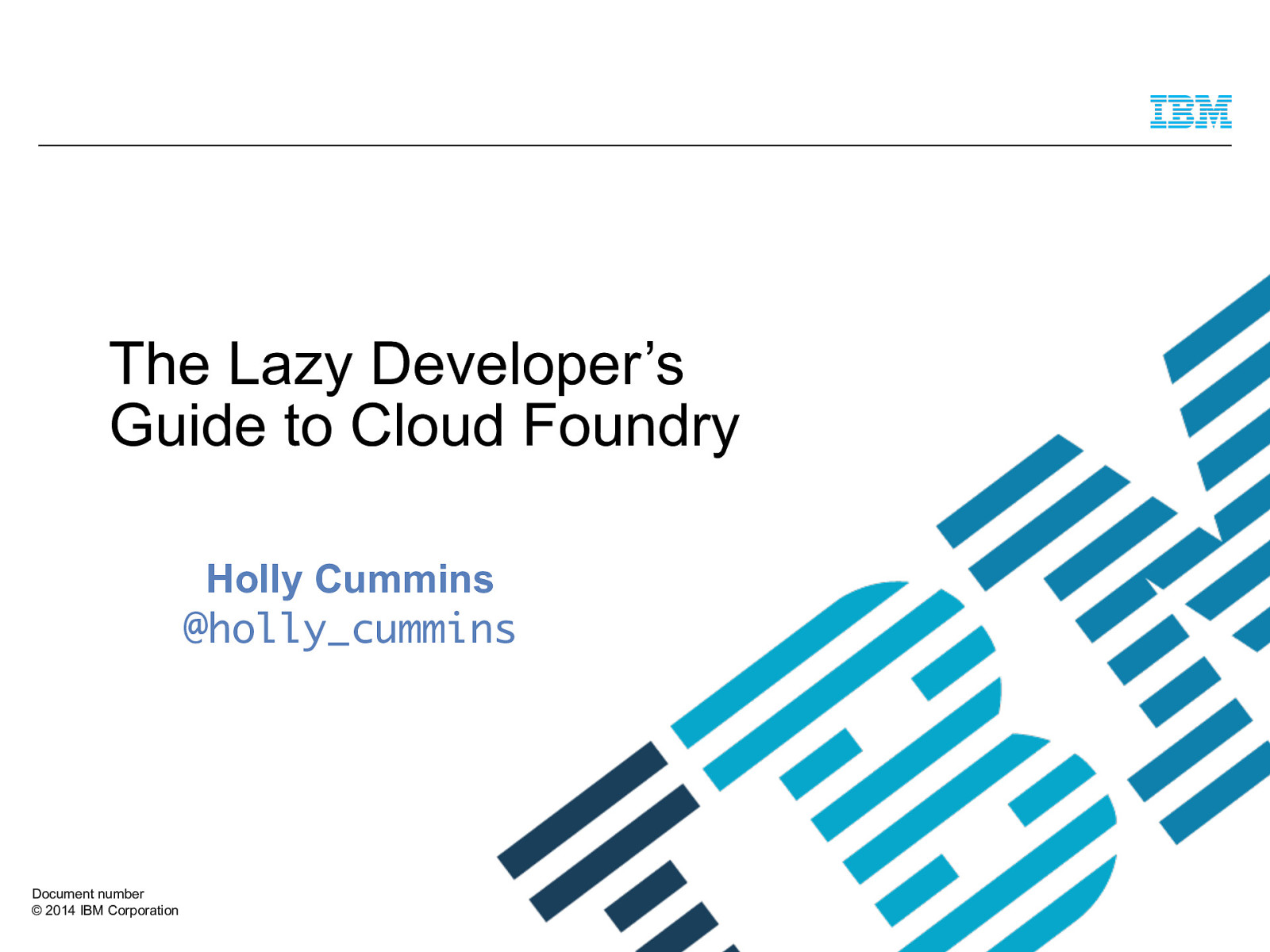 The Lazy Developer's Guide to Cloud Foundry