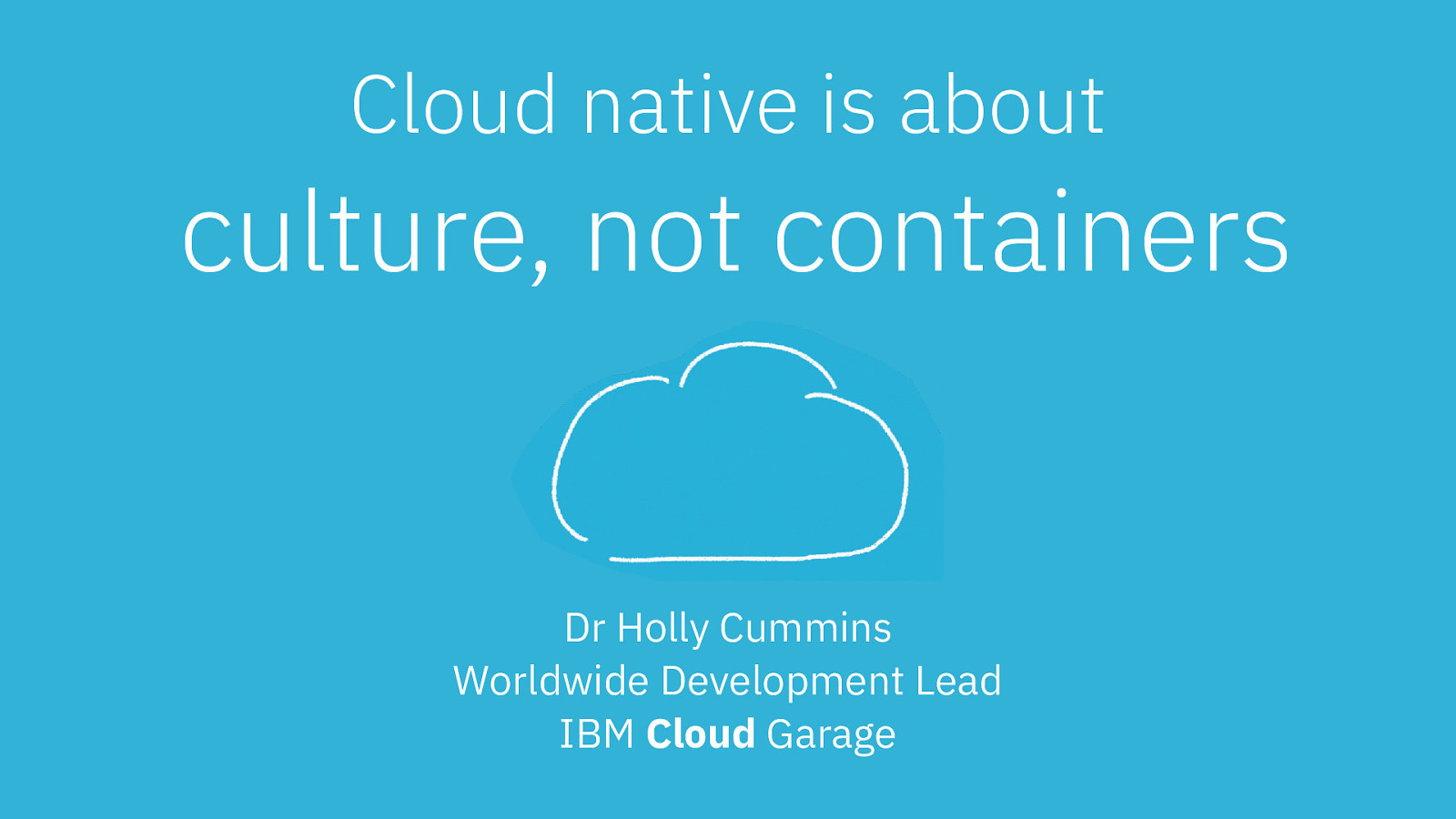 Cloud Native is about Culture, not Containers (keynote)