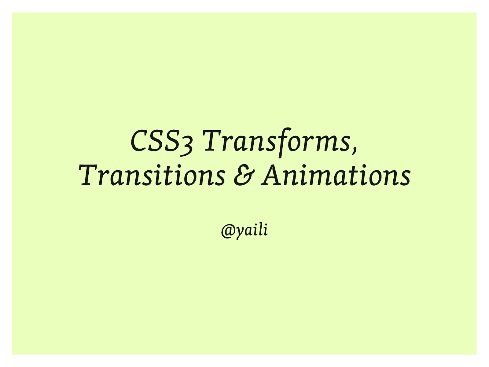 CSS3 Transforms, Transitions & Animations