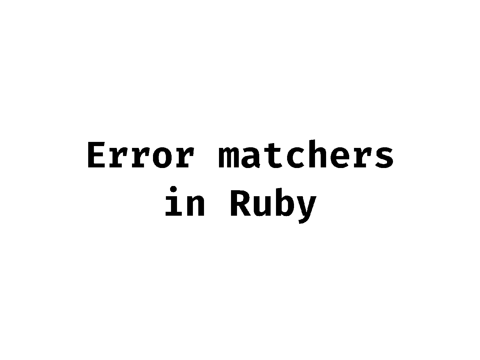 Error matchers in Ruby