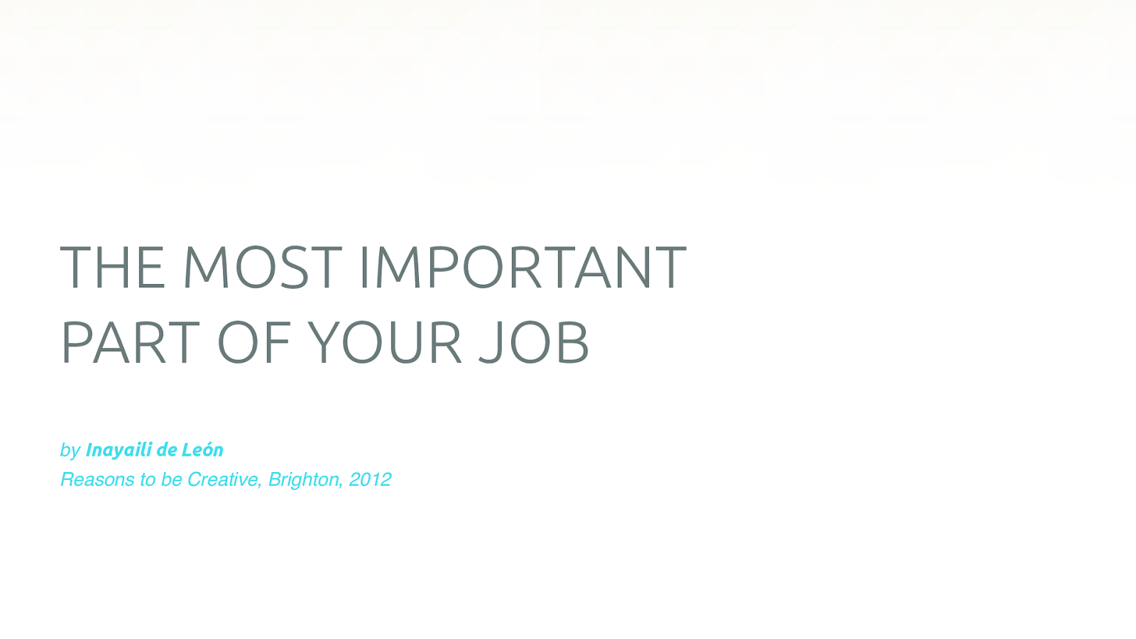 The most important part of your job