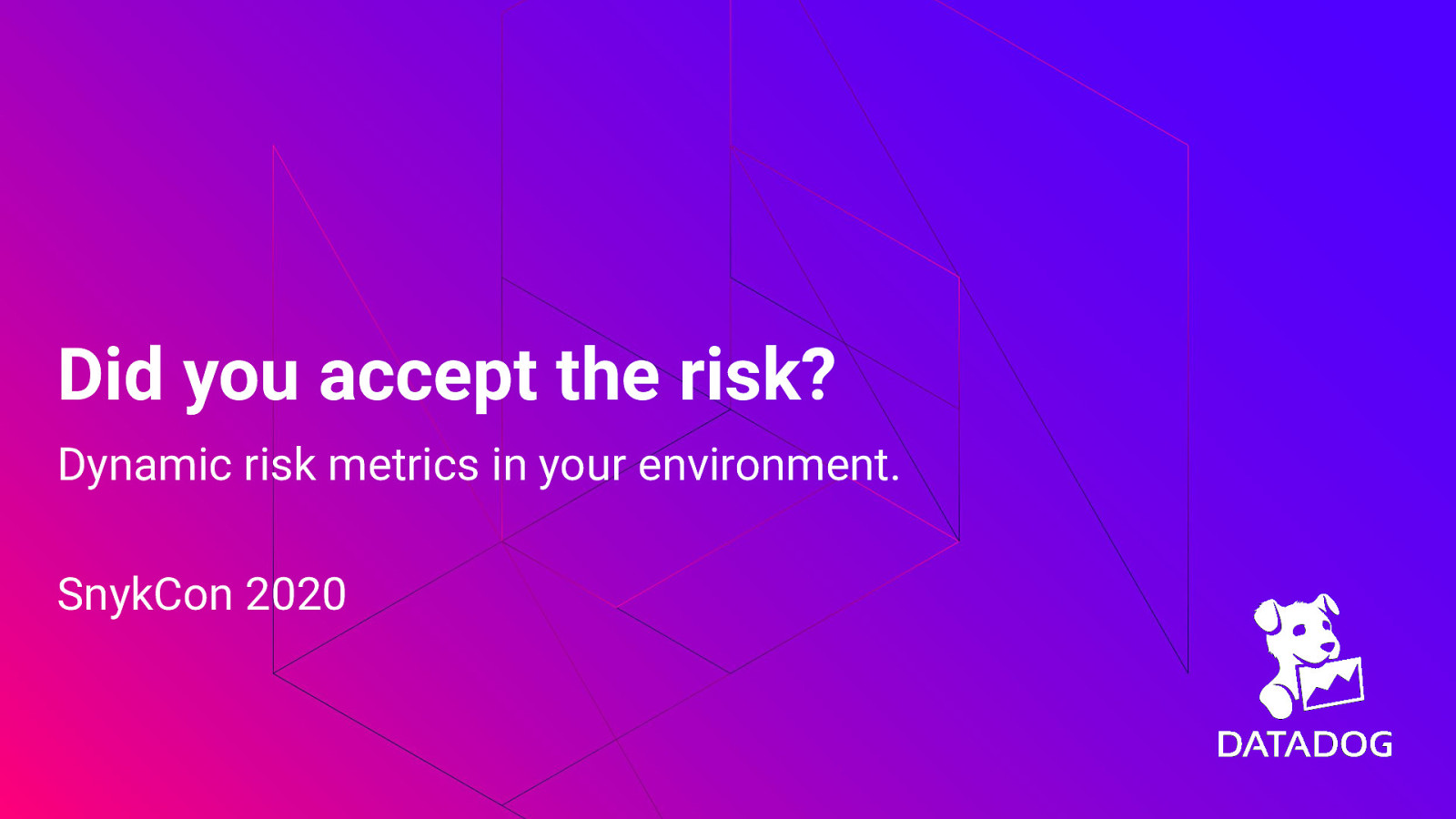 Did you accept the risk? Dynamic risk metrics in your environment.