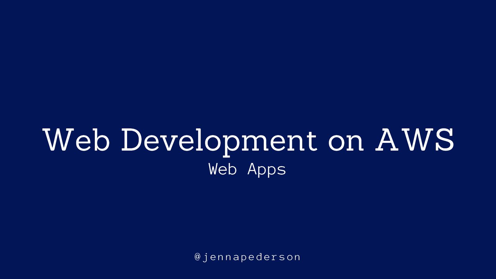 Web Development on AWS - Web Apps