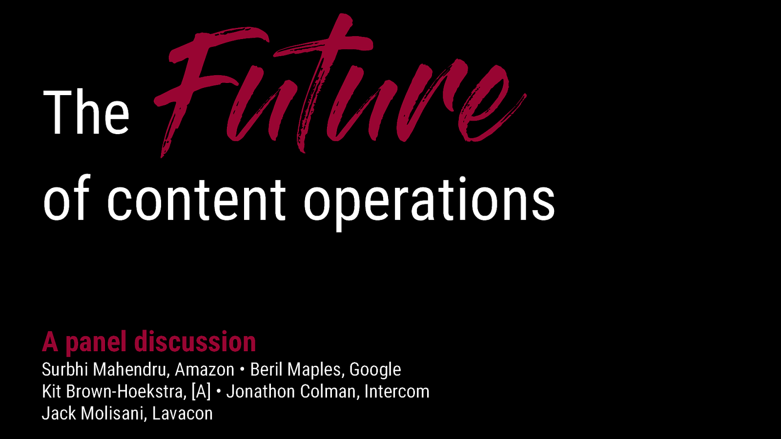 Closing Plenary Panel Discussion: The Future of Content Operations