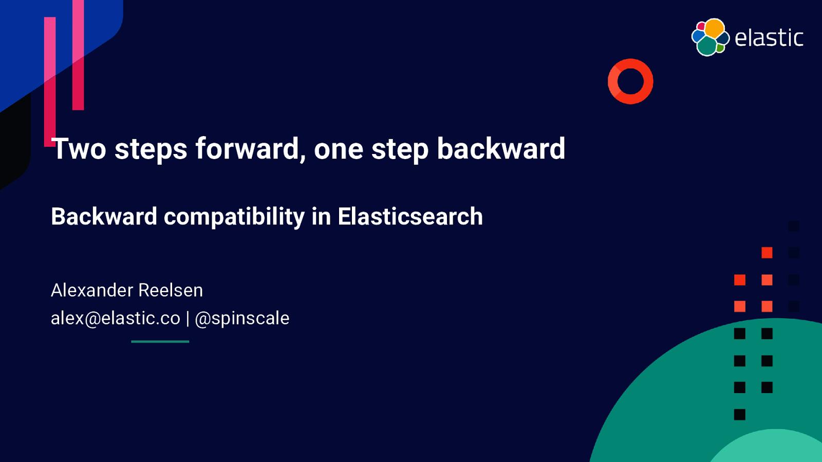 Two steps forward, one step backward - BWC in Elasticsearch