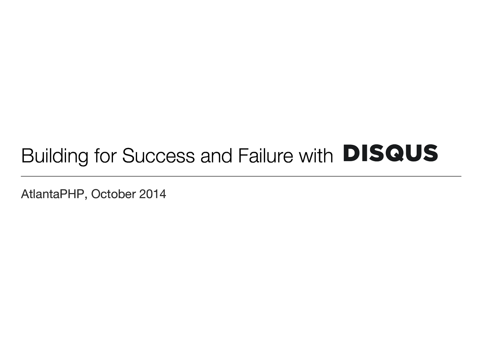 Building for Success and Failure with Disqus