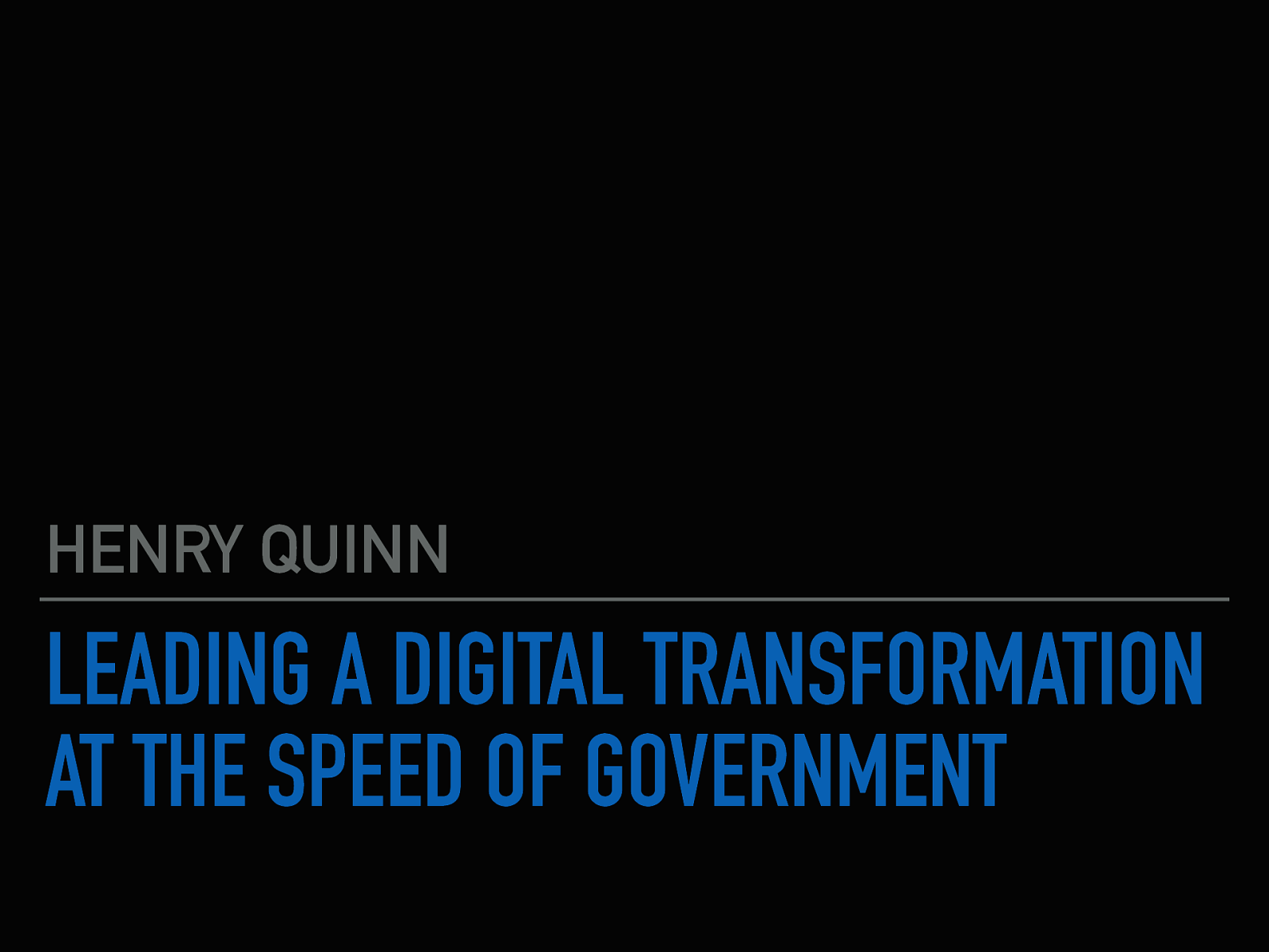 Leading a Digital Transformation at the Speed of Government