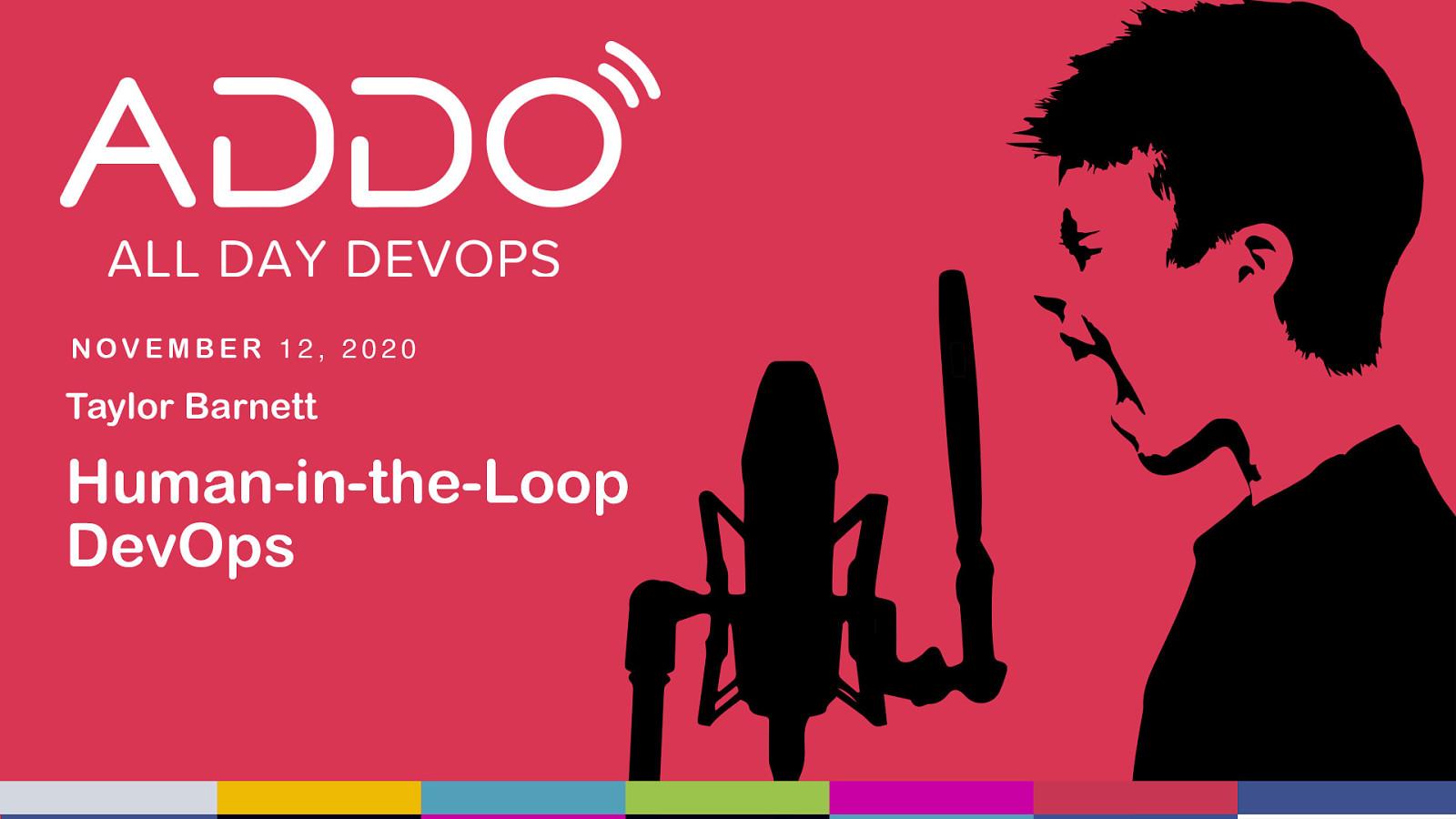 Human-in-the-Loop DevOps (ADDO Edition)