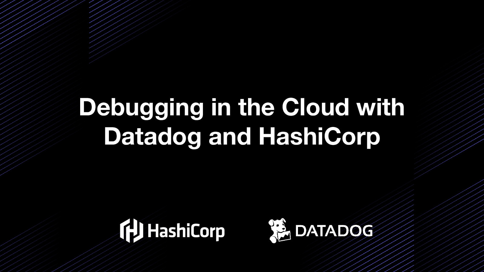 Debugging in the Cloud with Datadog and HashiCorp