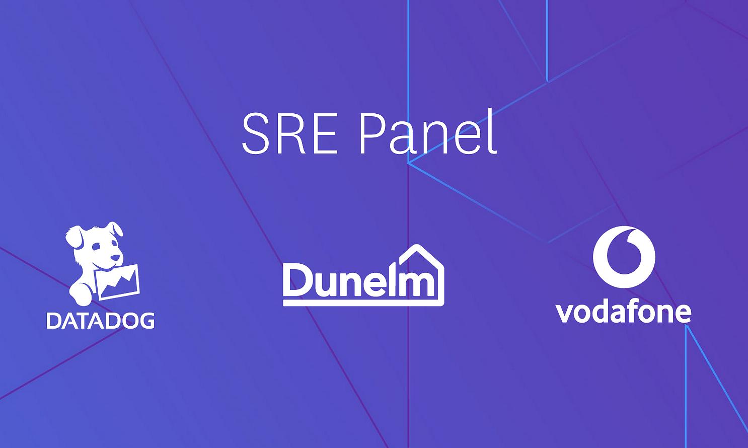 Datadog, Vodafone, and Dunelm SRE Panel discussion