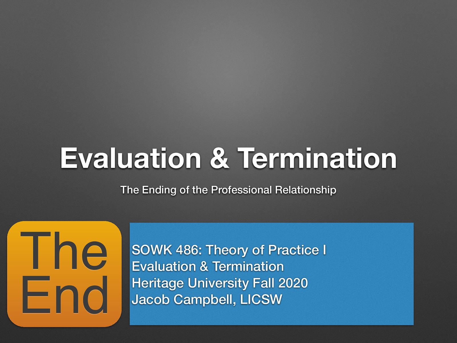 SOWK 486 Week 14: Evaluation and Termination by Jacob Campbell