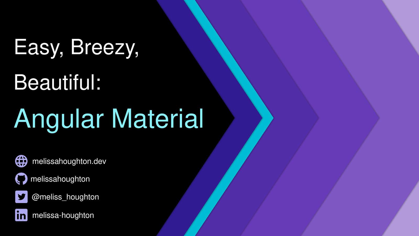 Easy, Breezy, Beautiful: Angular Material