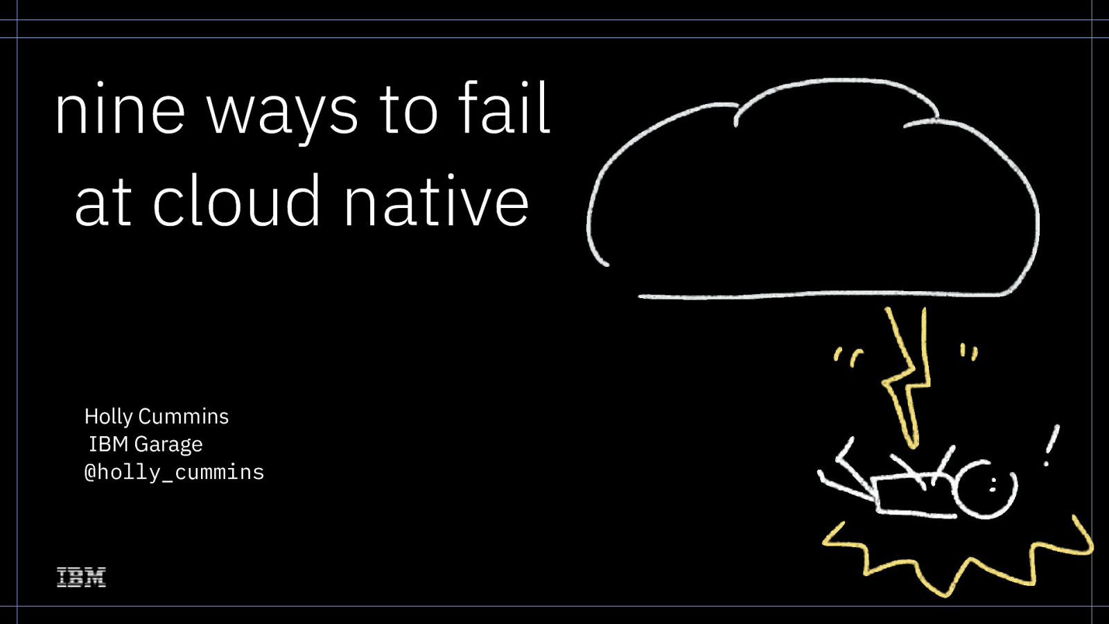 Nine Ways To Fail at Cloud Native by Holly Cummins