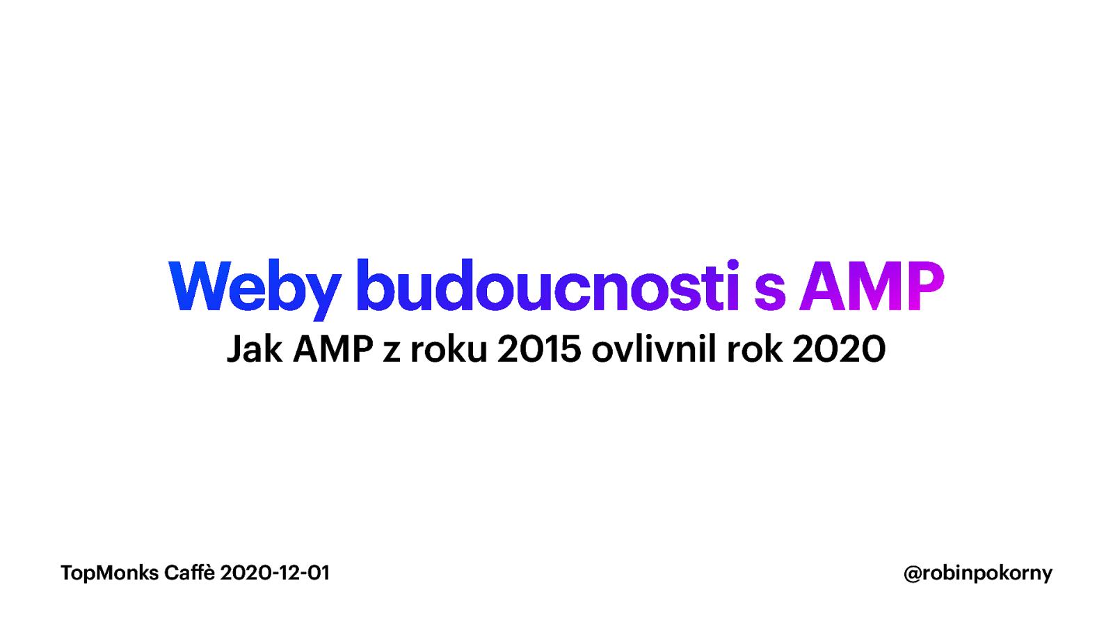 Weby budoucnosti s AMP