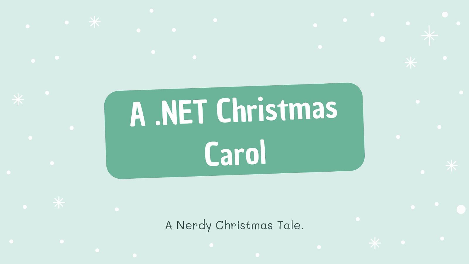 A .NET Christmas Carol