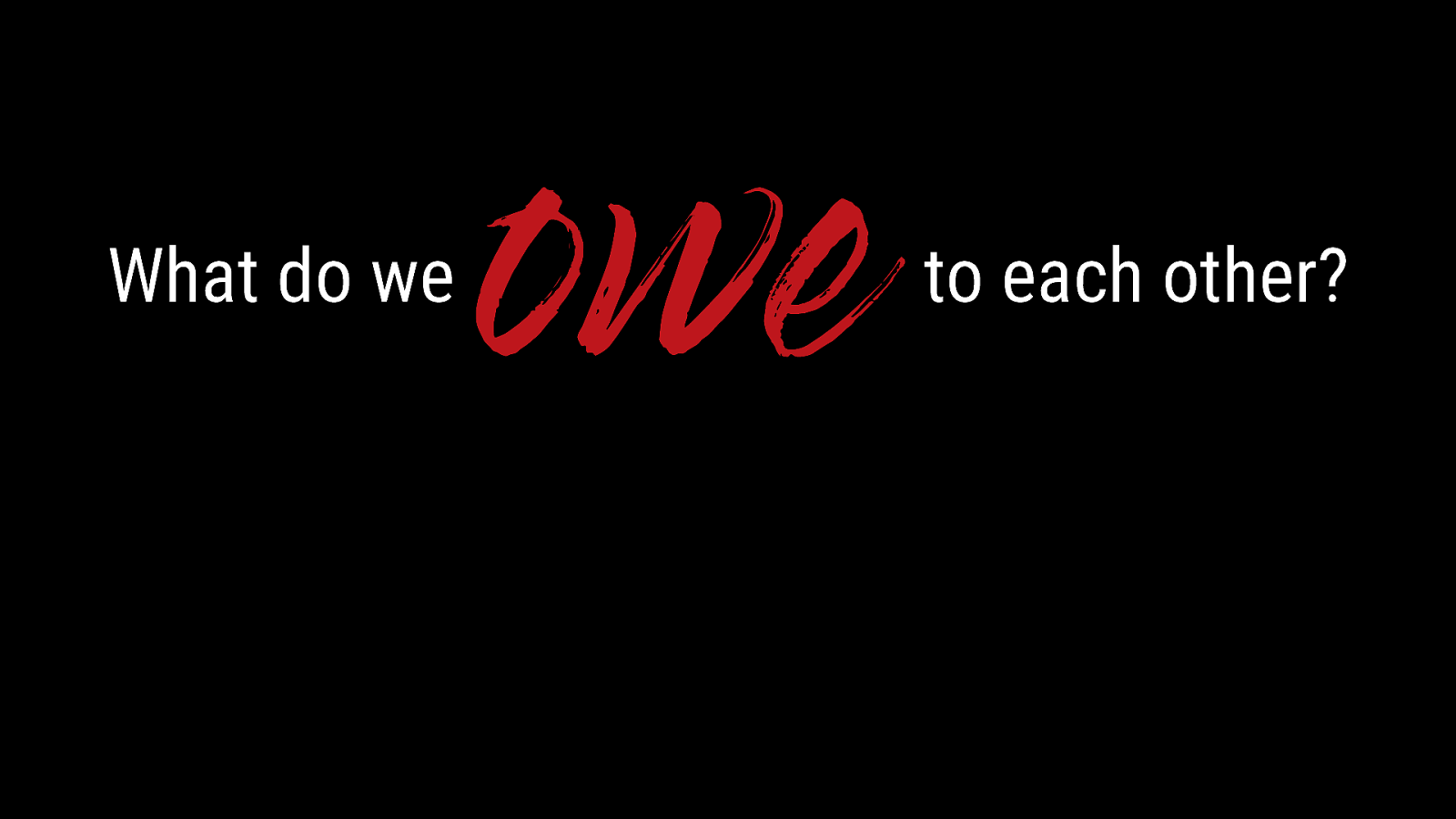 Keynote: What do we owe to each other?
