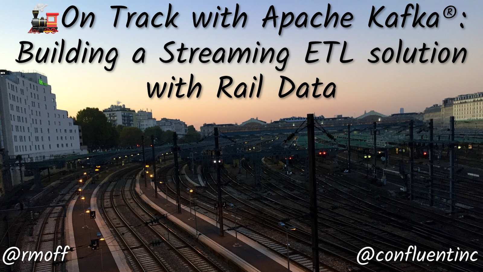 🚂 On Track with Apache Kafka: Building a Streaming ETL solution with Rail Data by Robin Moffatt