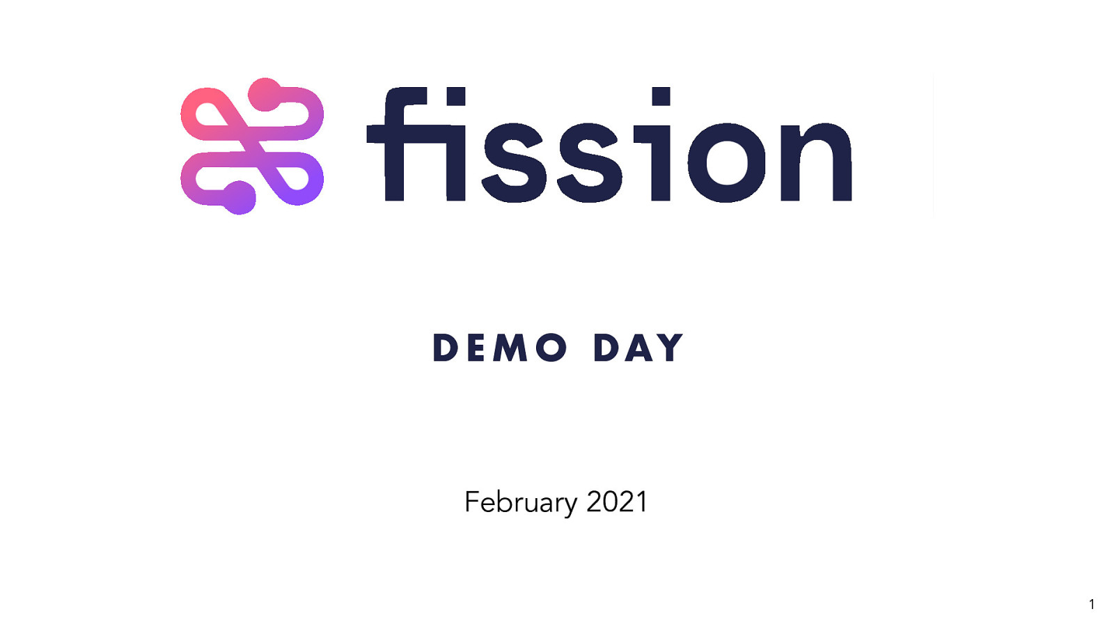 Fission Demo Day February 2021