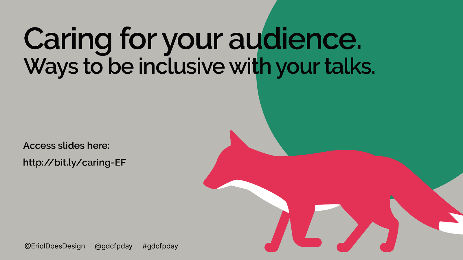 'Caring for your audience. Ways to be inclusive with your talks.'