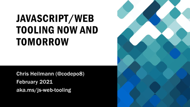 JavaScript/Web tooling now and tomorrow