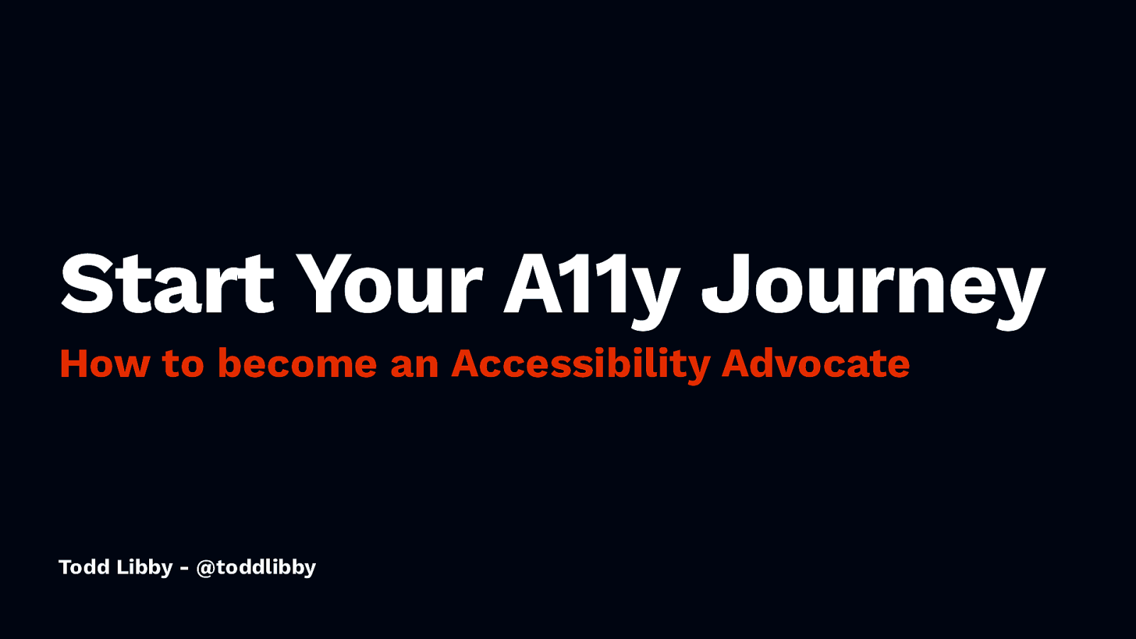 Start your A11y Journey: How to Become an Accessibility Advocate by Todd Libby