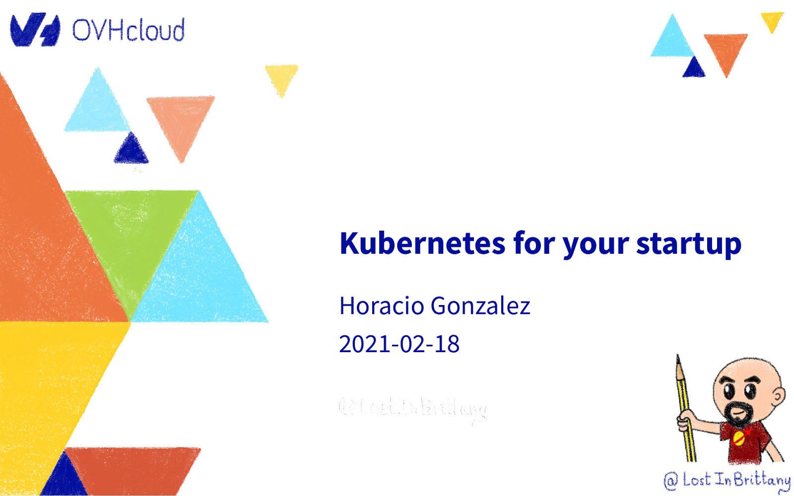 Kubernetes for your startup workshop