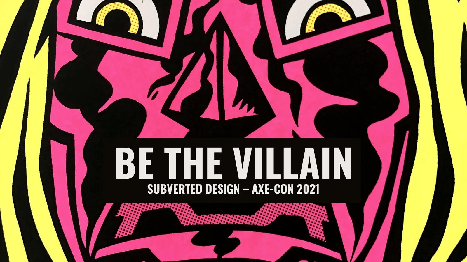 Be the Villain