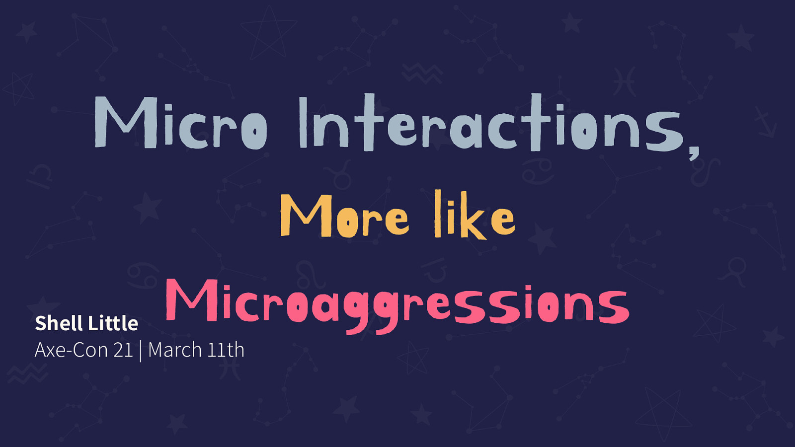 Micro Interactions,  More like Microaggressions