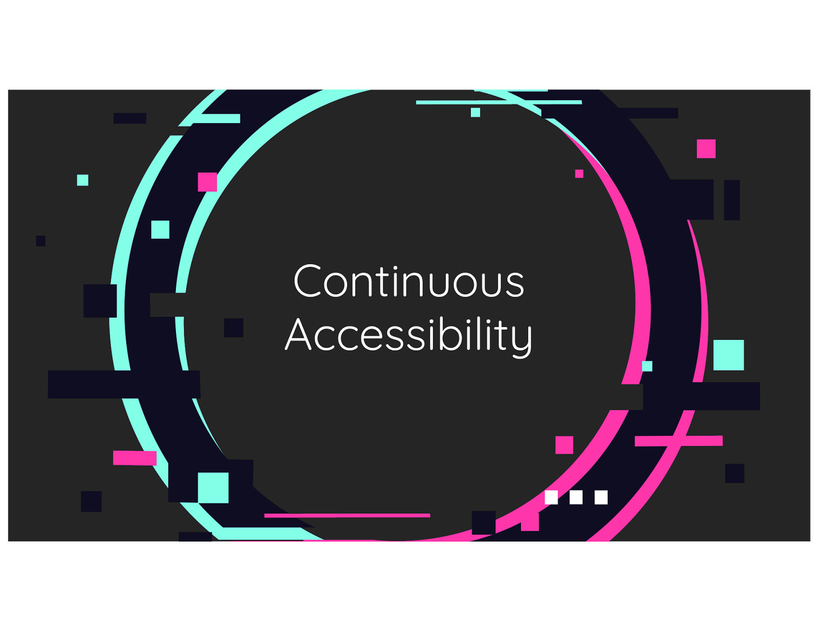 Continuous Accessibility