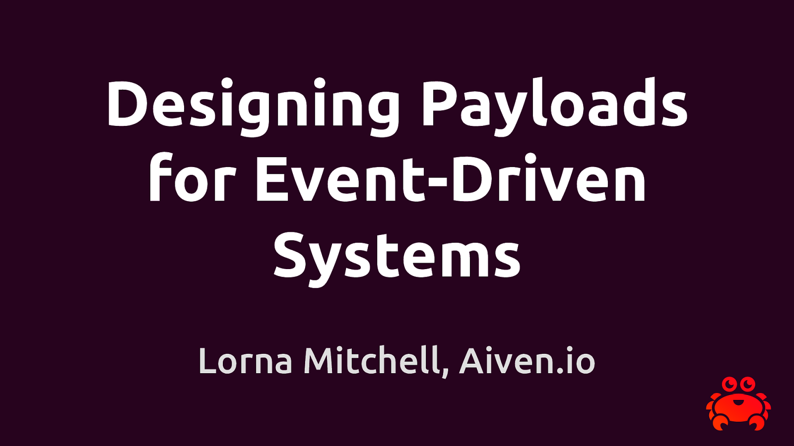 Designing Payloads for Event-Driven Systems by Lorna Jane Mitchell