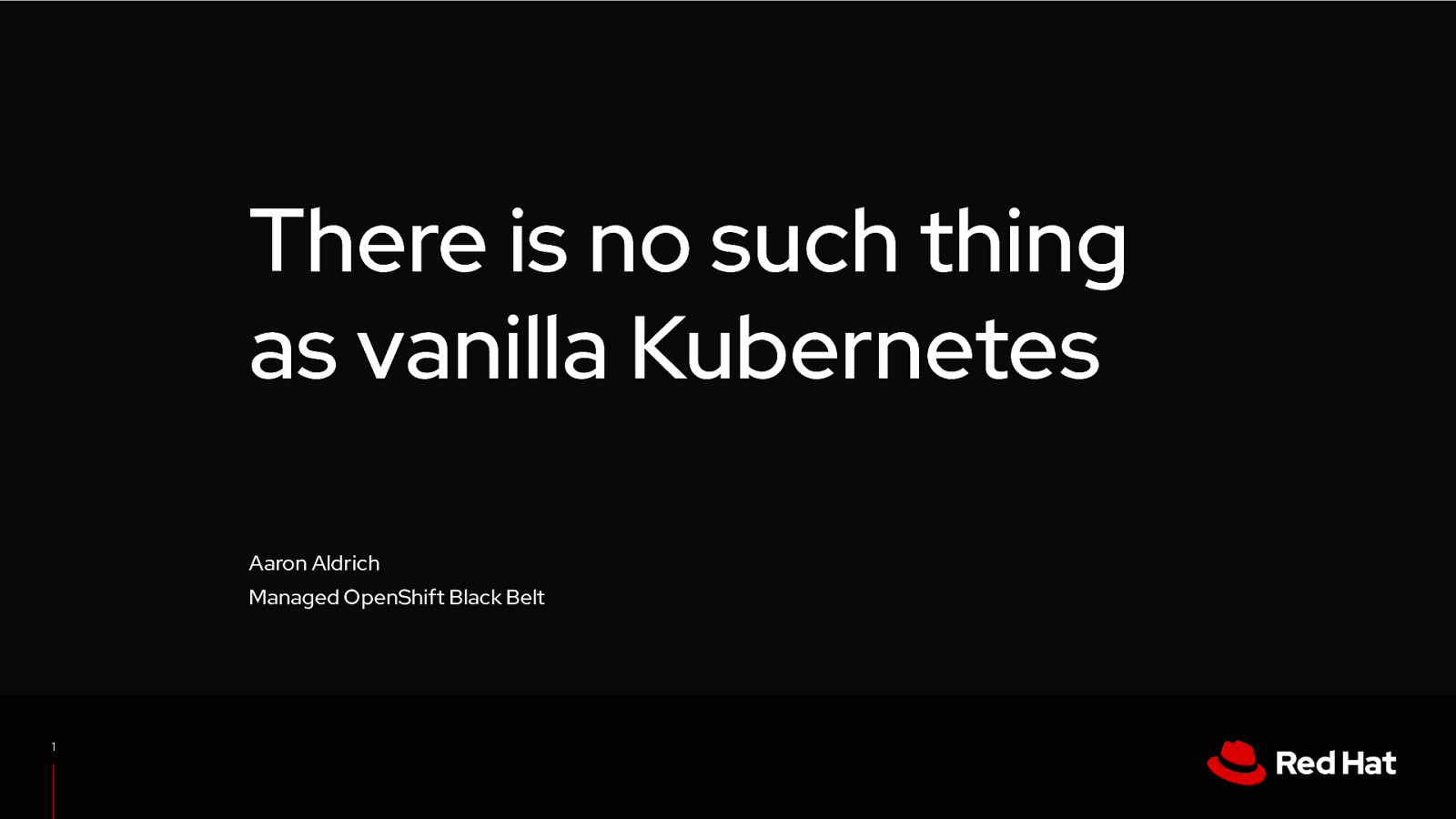 There's No Such Thing as Vanilla Kubernetes
