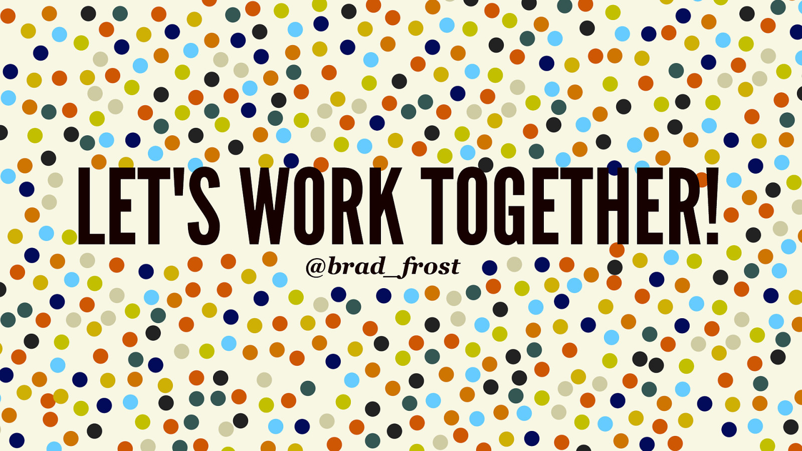 Let's Work Together! by Brad Frost