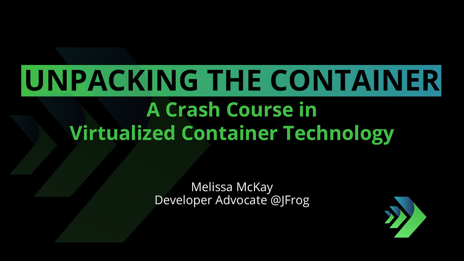 Unpacking the Container: A Crash Course in Virtualized Container Technology by Melissa McKay
