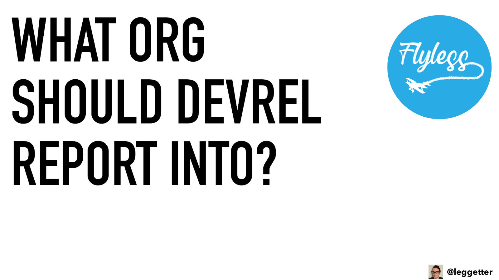 Where does DevRel fit into an org? by Phil Leggetter