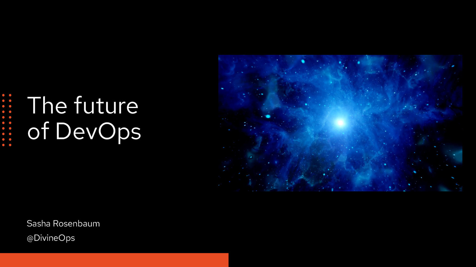 Future of DevOps by Sasha Rosenbaum