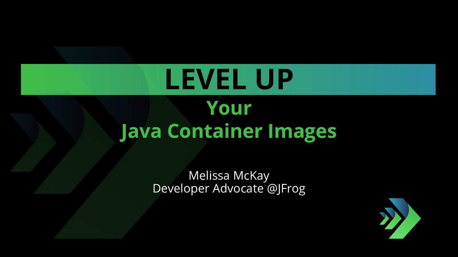 Level Up Your Java Containers by Melissa McKay