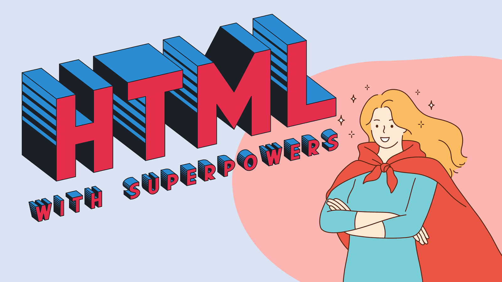 HTML with Superpowers