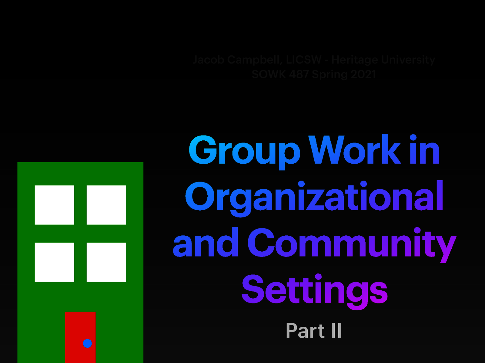 SOWK 487 Week 15 - Group Work in Organizational and Community Settings Part II