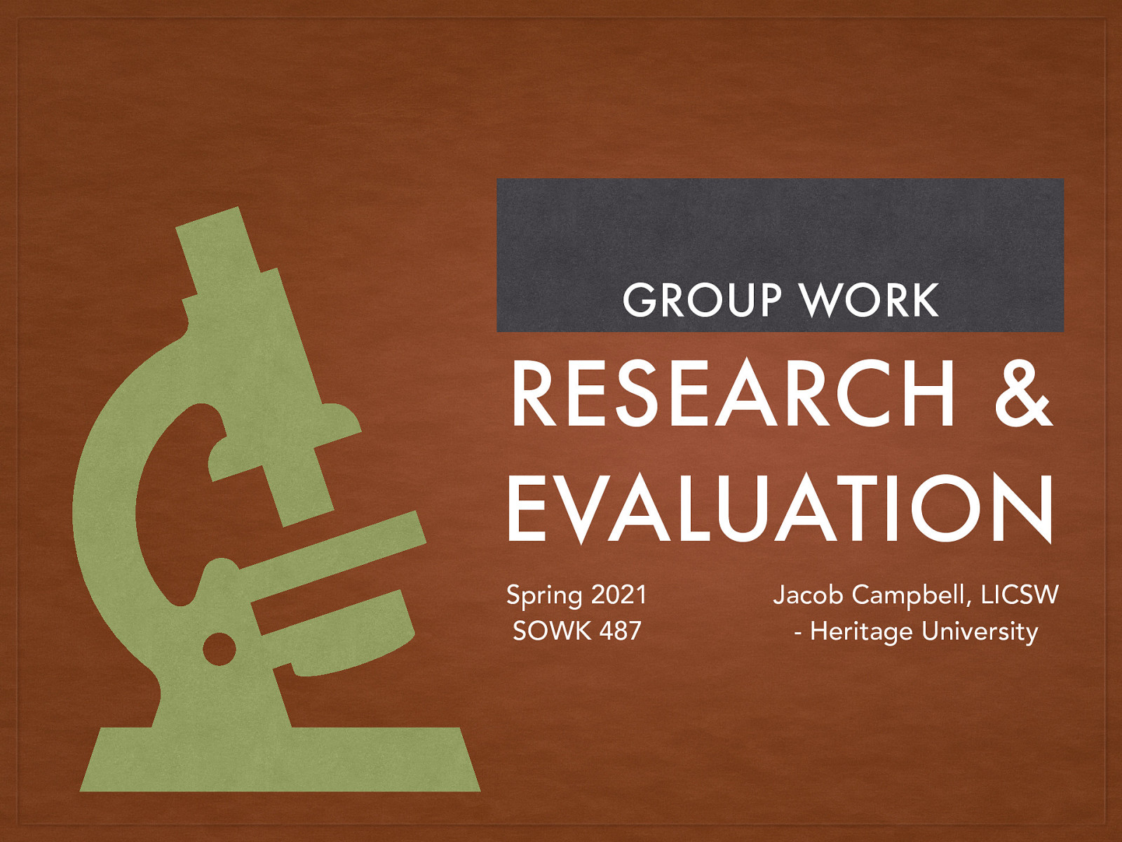 SOWK 487 Week 16 - Group Work Research and Evaluation