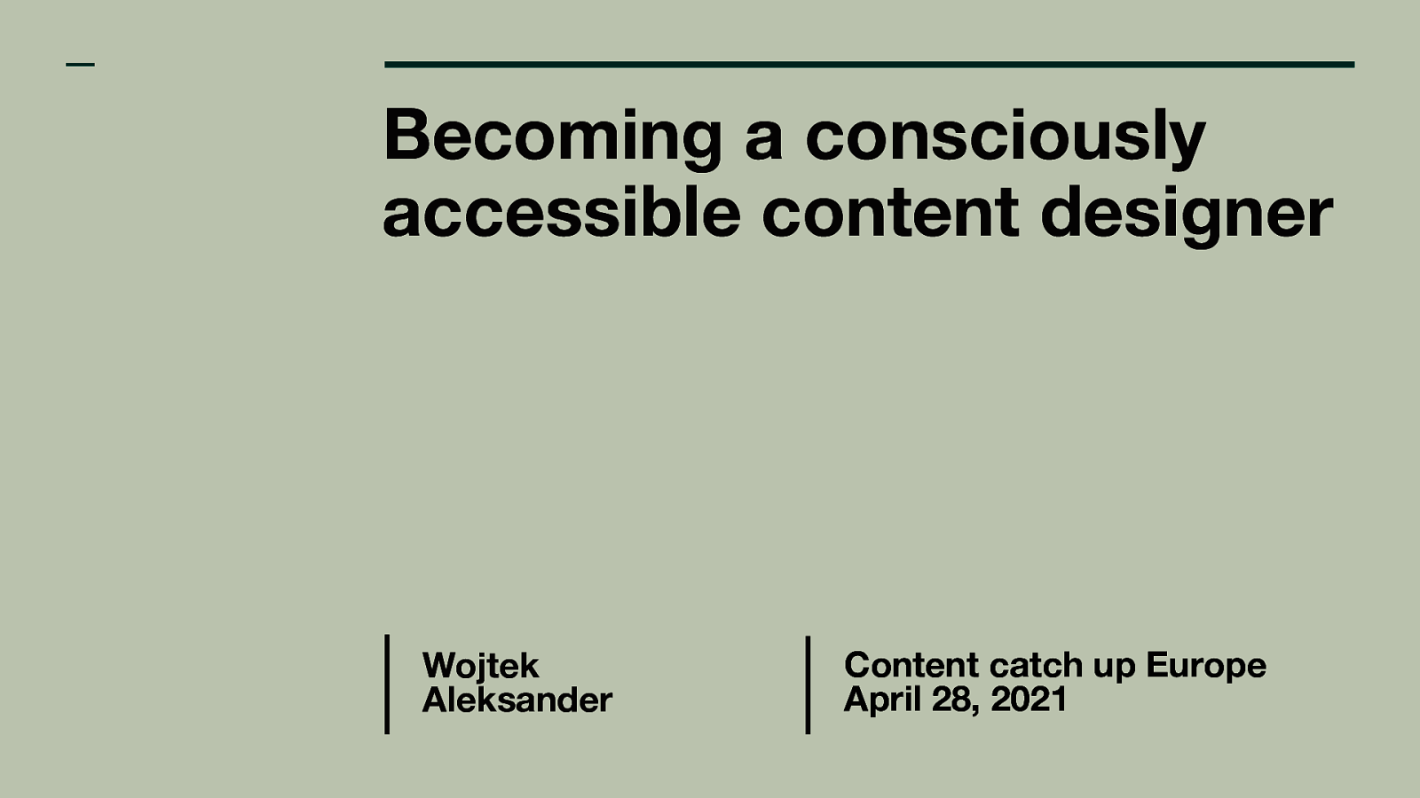 Becoming a consciously accessible content designer