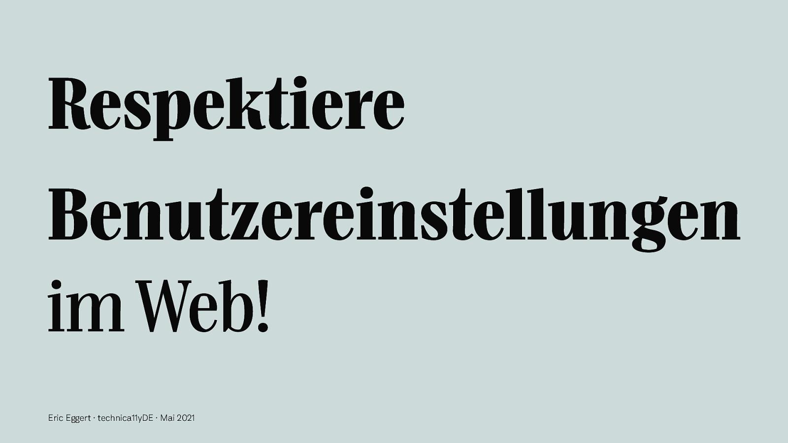 Respektiere Benutzereinstellungen im Web!
