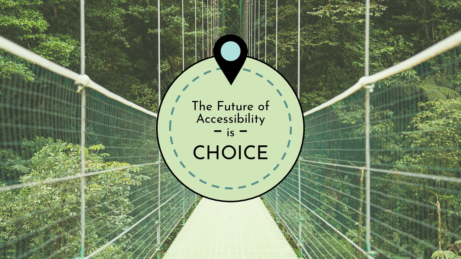 The Future of Accessibility is CHOICE