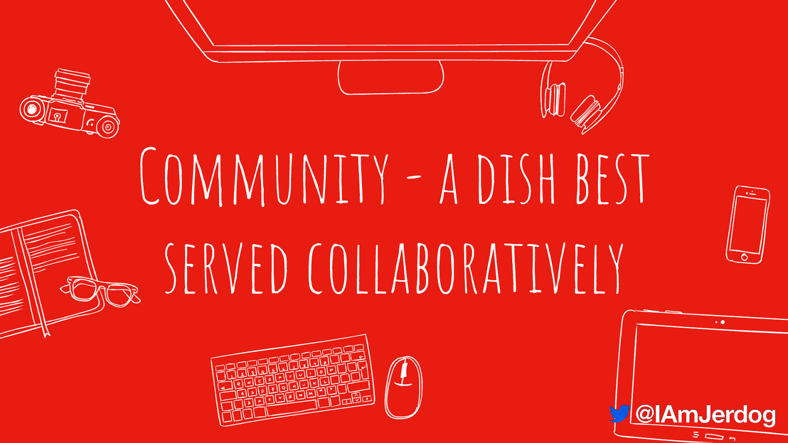 Community - a dish best served collaboratively