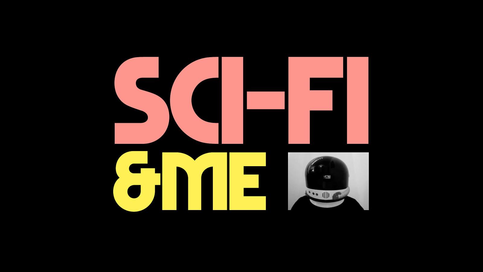 Sci-fi & Me